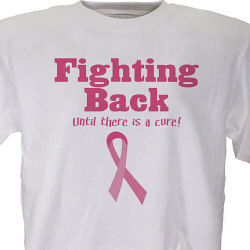 Pink Ribbon Fighting Back Until There is a Cure T-shirt